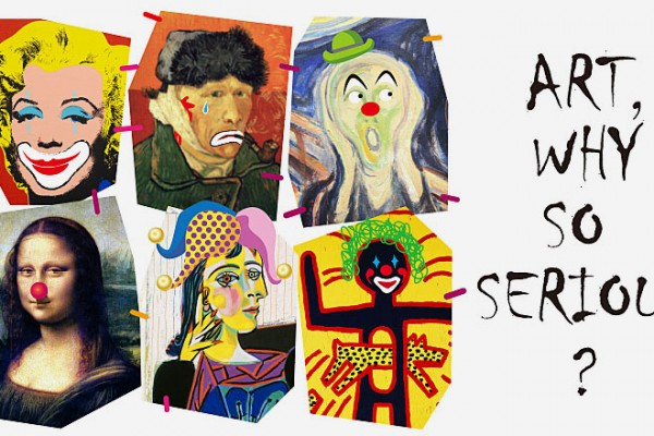 ART, WHY SO SERIOUS?